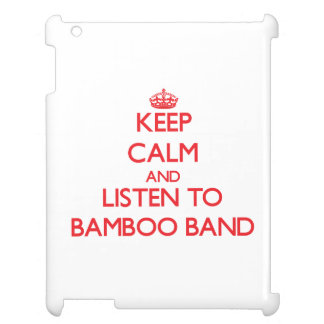 Keep calm and listen to BAMBOO BAND Cover For The iPad 2 3 4