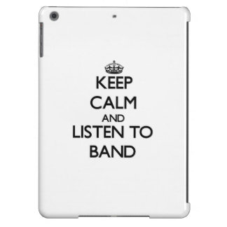 Keep calm and Listen to Band iPad Air Cases