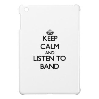Keep calm and Listen to Band Case For The iPad Mini
