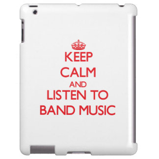 Keep calm and listen to BAND MUSIC