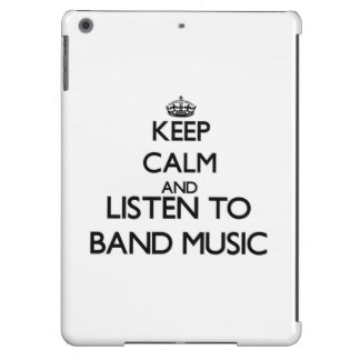 Keep calm and listen to BAND MUSIC iPad Air Cases