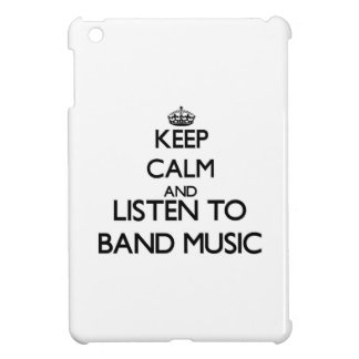 Keep calm and listen to BAND MUSIC iPad Mini Cases