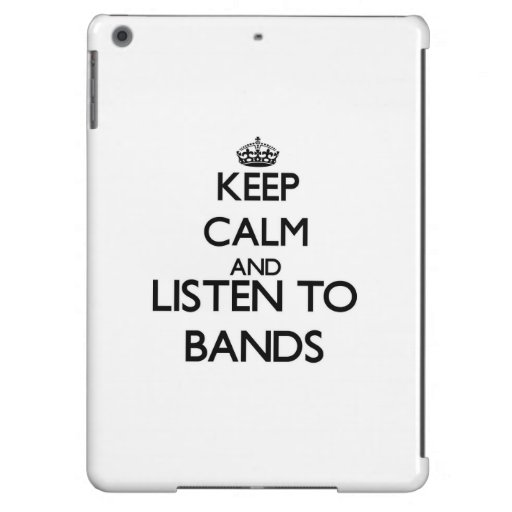 Keep calm and listen to BANDS Cover For iPad Air