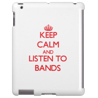 Keep calm and listen to BANDS