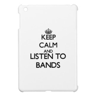 Keep calm and listen to BANDS Cover For The iPad Mini