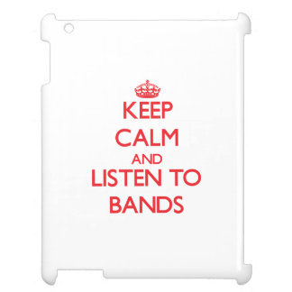 Keep calm and listen to BANDS iPad Cases