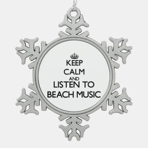 Keep calm and listen to BEACH MUSIC Ornaments