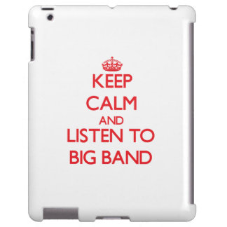 Keep calm and listen to BIG BAND