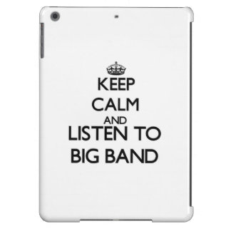 Keep calm and listen to BIG BAND iPad Air Cover