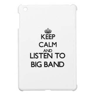Keep calm and listen to BIG BAND Cover For The iPad Mini