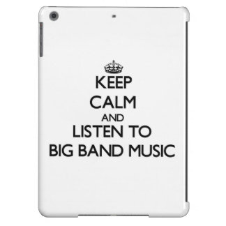 Keep calm and listen to BIG BAND MUSIC iPad Air Cover