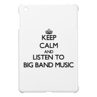 Keep calm and listen to BIG BAND MUSIC iPad Mini Case