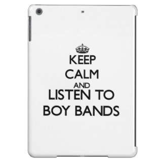 Keep calm and listen to BOY BANDS Cover For iPad Air