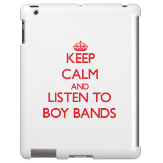 Keep calm and listen to BOY BANDS