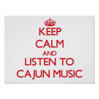 Keep calm and listen to CAJUN MUSIC Poster