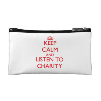 Keep Calm and listen to Charity Cosmetic Bags