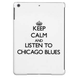 Keep calm and listen to CHICAGO BLUES Cover For iPad Air