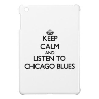 Keep calm and listen to CHICAGO BLUES iPad Mini Case