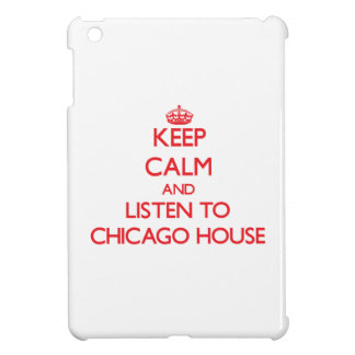 Keep calm and listen to CHICAGO HOUSE iPad Mini Cases