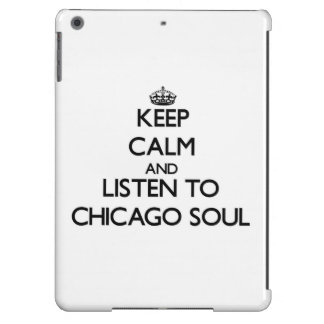 Keep calm and listen to CHICAGO SOUL Case For iPad Air