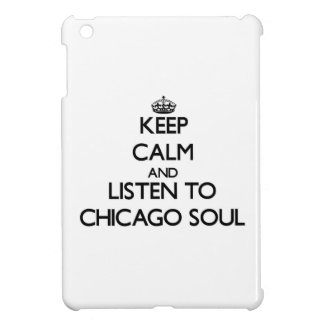 Keep calm and listen to CHICAGO SOUL Cover For The iPad Mini