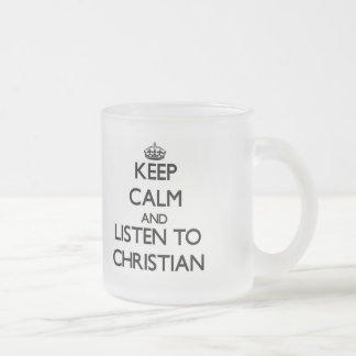 Keep Calm and Listen to Christian Mugs
