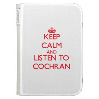 Keep calm and Listen to Cochran Kindle Keyboard Case