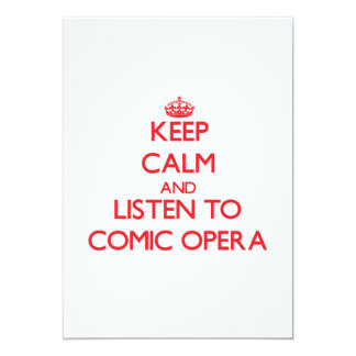 Keep calm and listen to COMIC OPERA Invite
