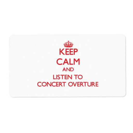 Keep calm and listen to CONCERT OVERTURE Labels