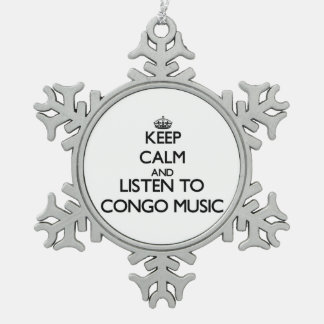 Keep calm and listen to CONGO MUSIC Ornaments