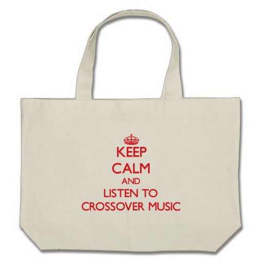 Keep calm and listen to CROSSOVER MUSIC Canvas Bags