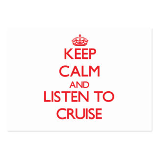 Keep calm and Listen to Cruise Business Card Templates