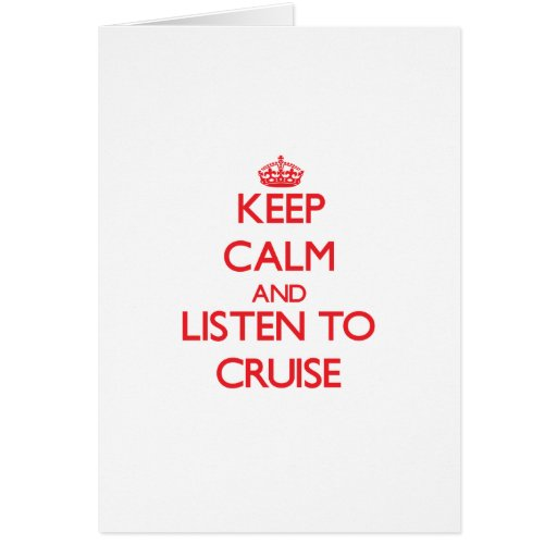Keep calm and Listen to Cruise Card