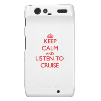 Keep calm and Listen to Cruise Droid RAZR Case