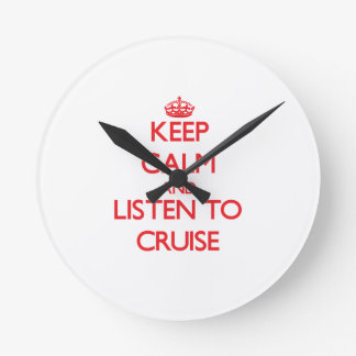 Keep calm and Listen to Cruise Wall Clock