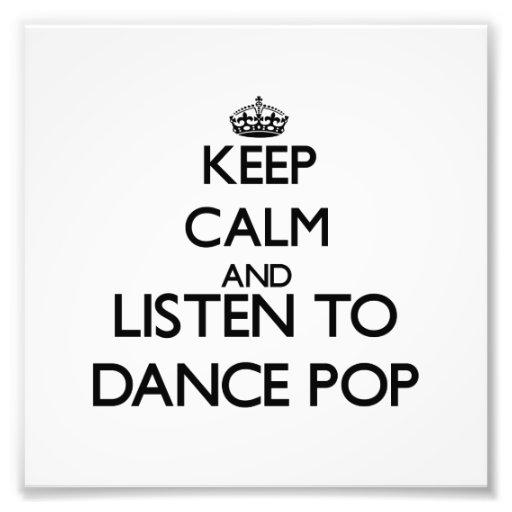 Keep calm and listen to DANCE POP Photo
