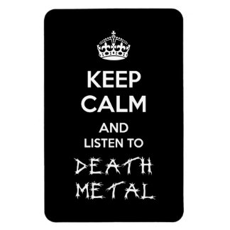 Keep Calm and Listen to Death Metal Magnet