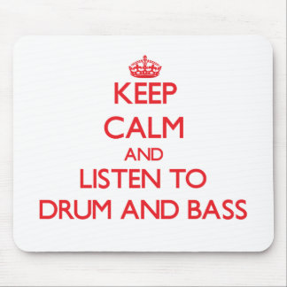Keep calm and listen to DRUM AND BASS Mouse Pad
