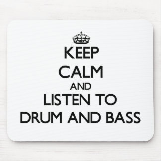 Keep calm and listen to DRUM AND BASS Mousepads