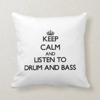 Keep calm and listen to DRUM AND BASS Throw Pillow