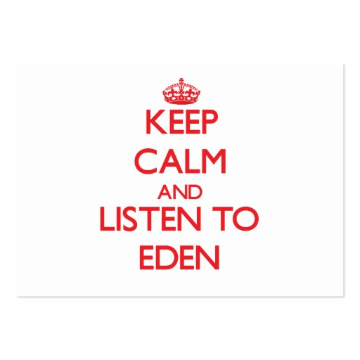 Keep Calm and listen to Eden Business Card