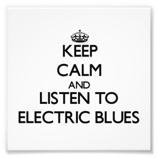 Keep calm and listen to ELECTRIC BLUES Photo