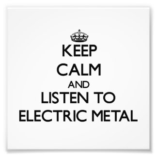 Keep calm and listen to ELECTRIC METAL Photograph