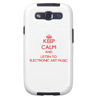 Keep calm and listen to ELECTRONIC ART MUSIC Samsung Galaxy SIII Case