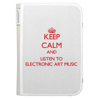 Keep calm and listen to ELECTRONIC ART MUSIC Kindle Keyboard Cases