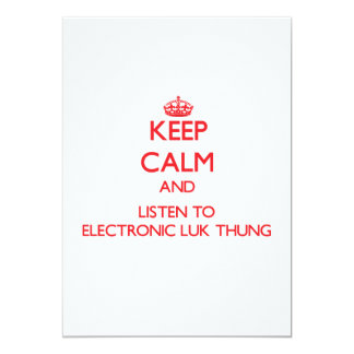 Keep calm and listen to ELECTRONIC LUK THUNG Personalized Invites