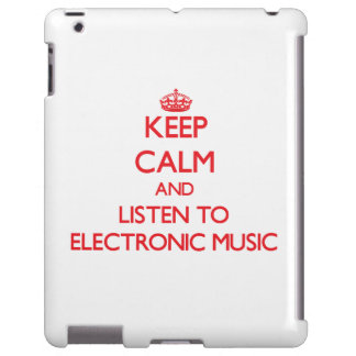 Keep calm and listen to ELECTRONIC MUSIC