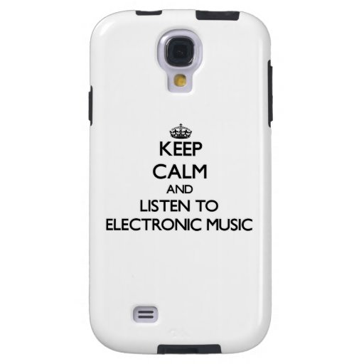 Keep calm and listen to ELECTRONIC MUSIC Galaxy S4 Case