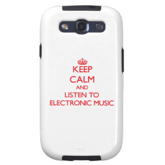 Keep calm and listen to ELECTRONIC MUSIC Samsung Galaxy S3 Cover