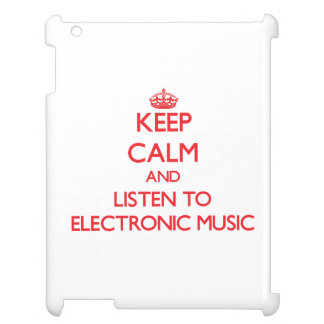 Keep calm and listen to ELECTRONIC MUSIC iPad Cases
